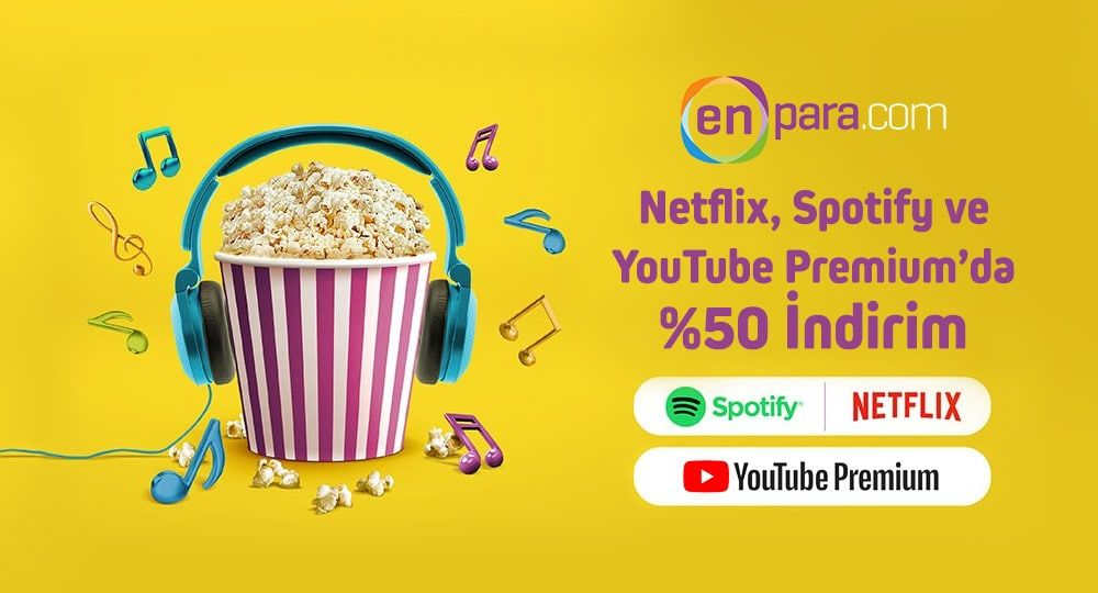 Netflix – Spotify – YouTube Premium İndirimi
